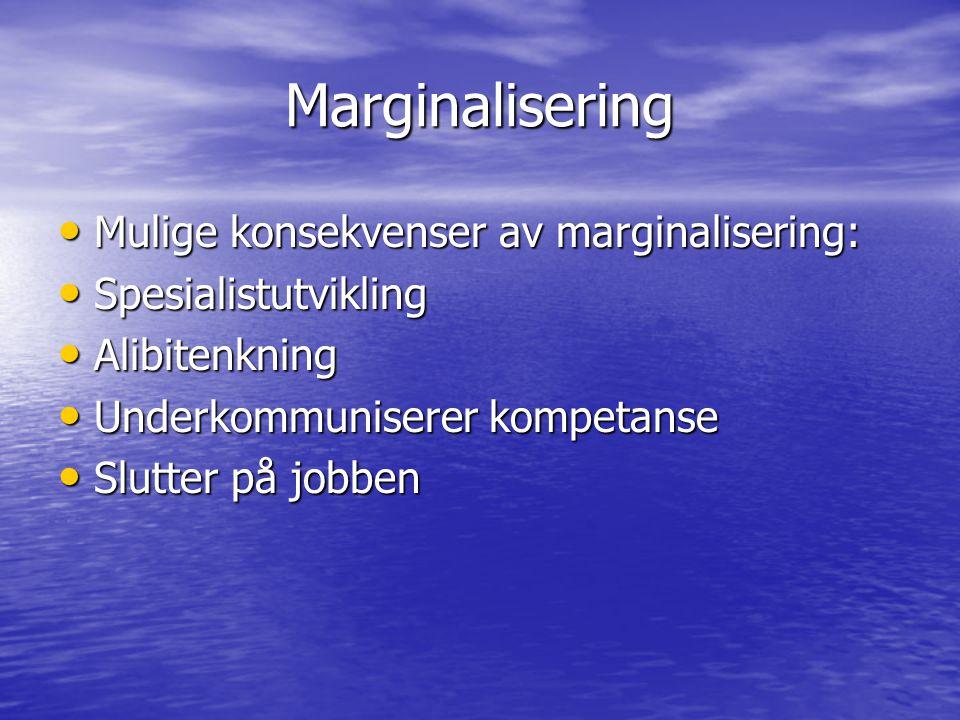 Marginalisering Mulige konsekvenser av marginalisering: