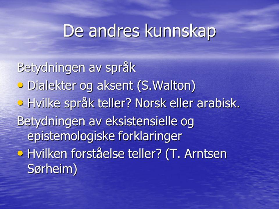 De andres kunnskap Betydningen av språk Dialekter og aksent (S.Walton)