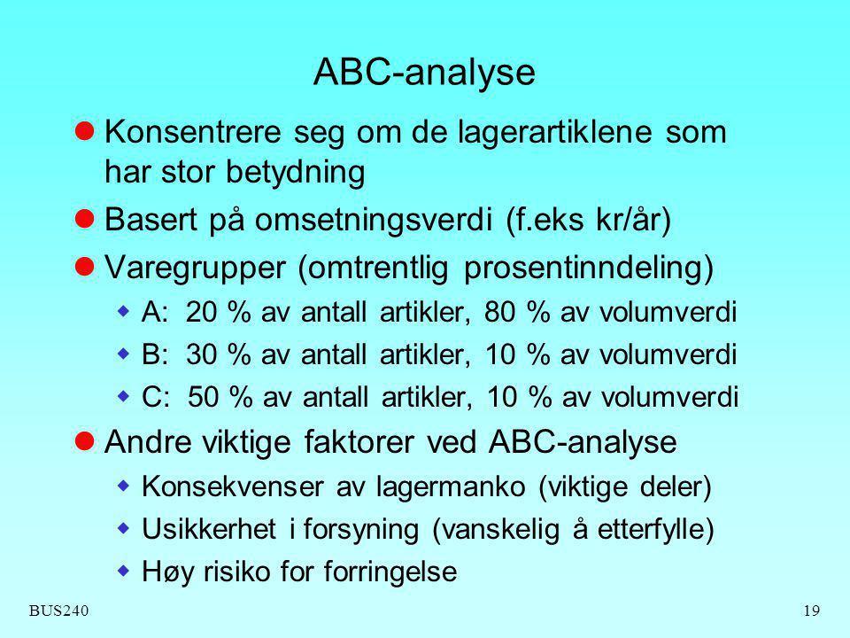 ABC-analyse Konsentrere seg om de lagerartiklene som har stor betydning. Basert på omsetningsverdi (f.eks kr/år)