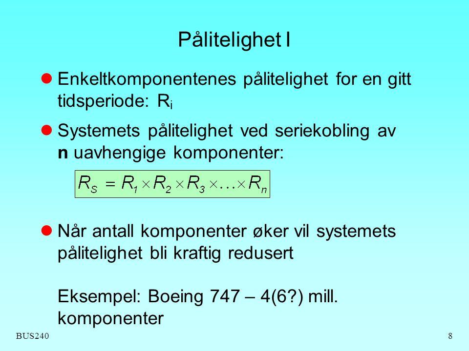 Pålitelighet I Enkeltkomponentenes pålitelighet for en gitt tidsperiode: Ri. Systemets pålitelighet ved seriekobling av n uavhengige komponenter: