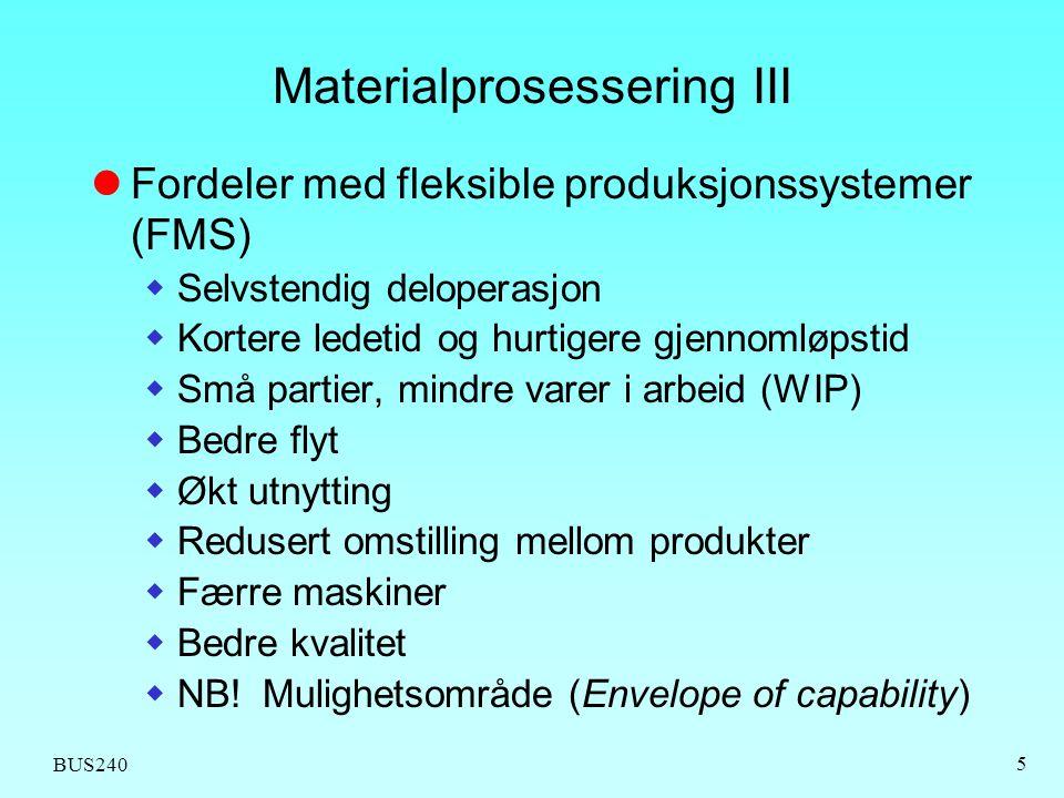 Materialprosessering III
