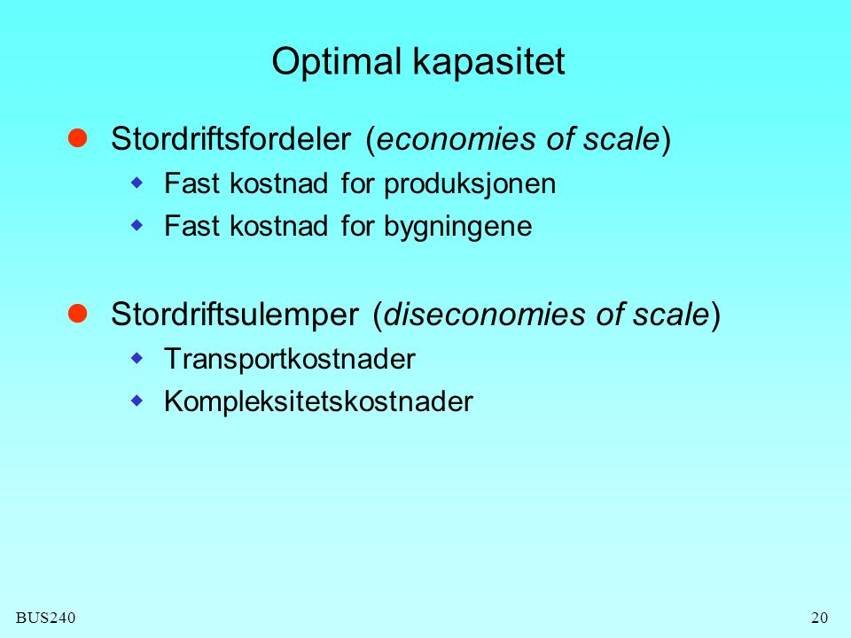 Optimal kapasitet Stordriftsfordeler (economies of scale)