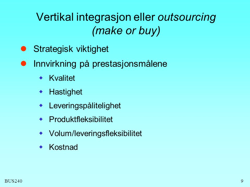 Vertikal integrasjon eller outsourcing (make or buy)