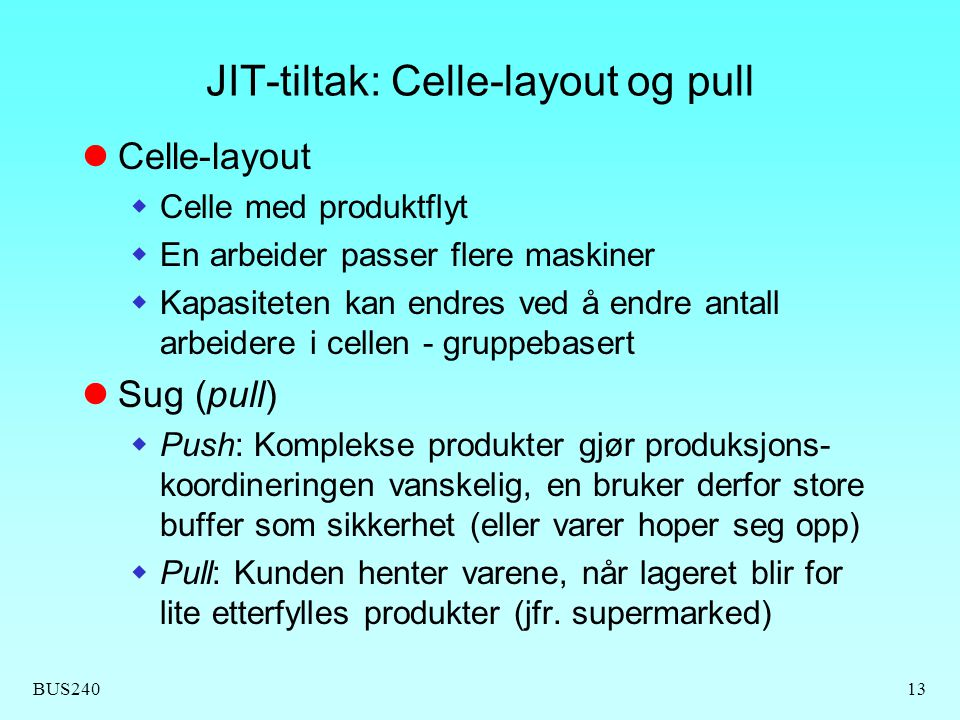 JIT-tiltak: Celle-layout og pull