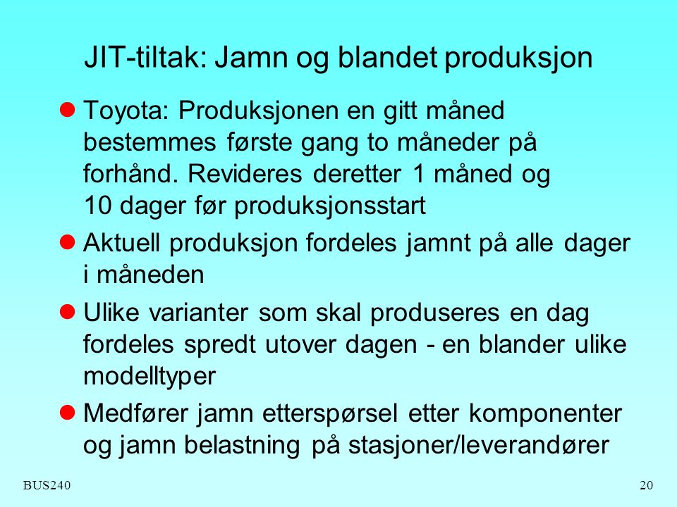 JIT-tiltak: Jamn og blandet produksjon