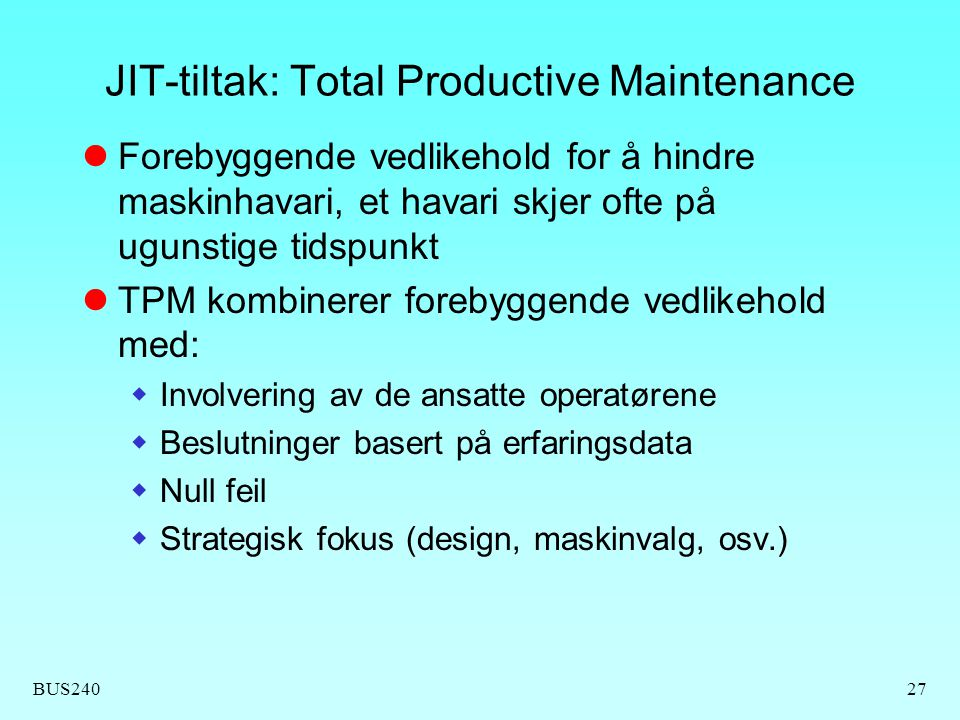 JIT-tiltak: Total Productive Maintenance