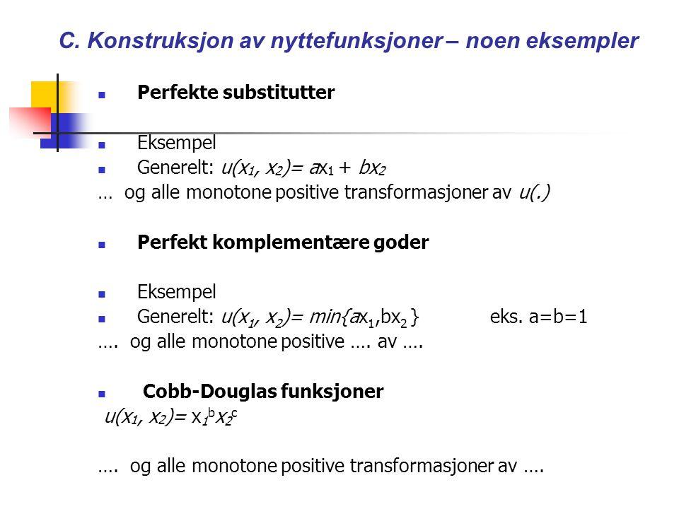 C. Konstruksjon av nyttefunksjoner – noen eksempler