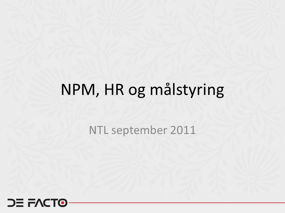 NPM, HR og målstyring NTL september 2011