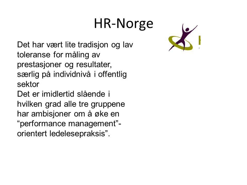 HR-Norge Det har vært lite tradisjon og lav toleranse for måling av prestasjoner og resultater, særlig på individnivå i offentlig sektor.