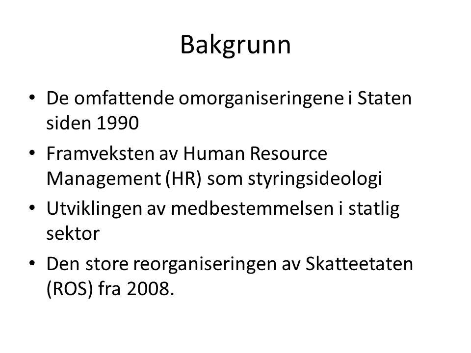 Bakgrunn De omfattende omorganiseringene i Staten siden 1990