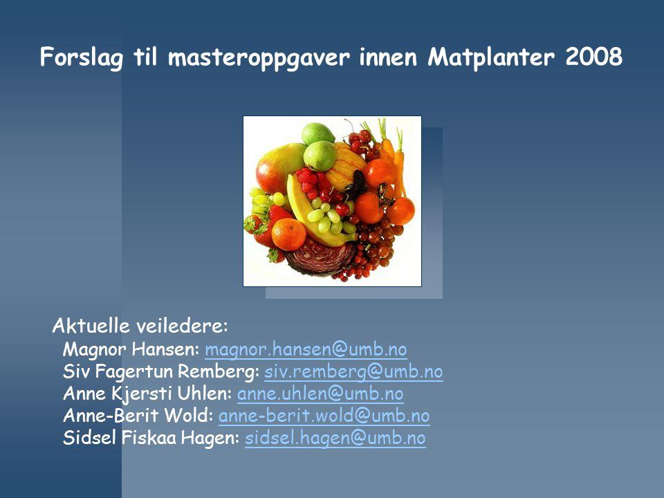 Forslag til masteroppgaver innen Matplanter 2008