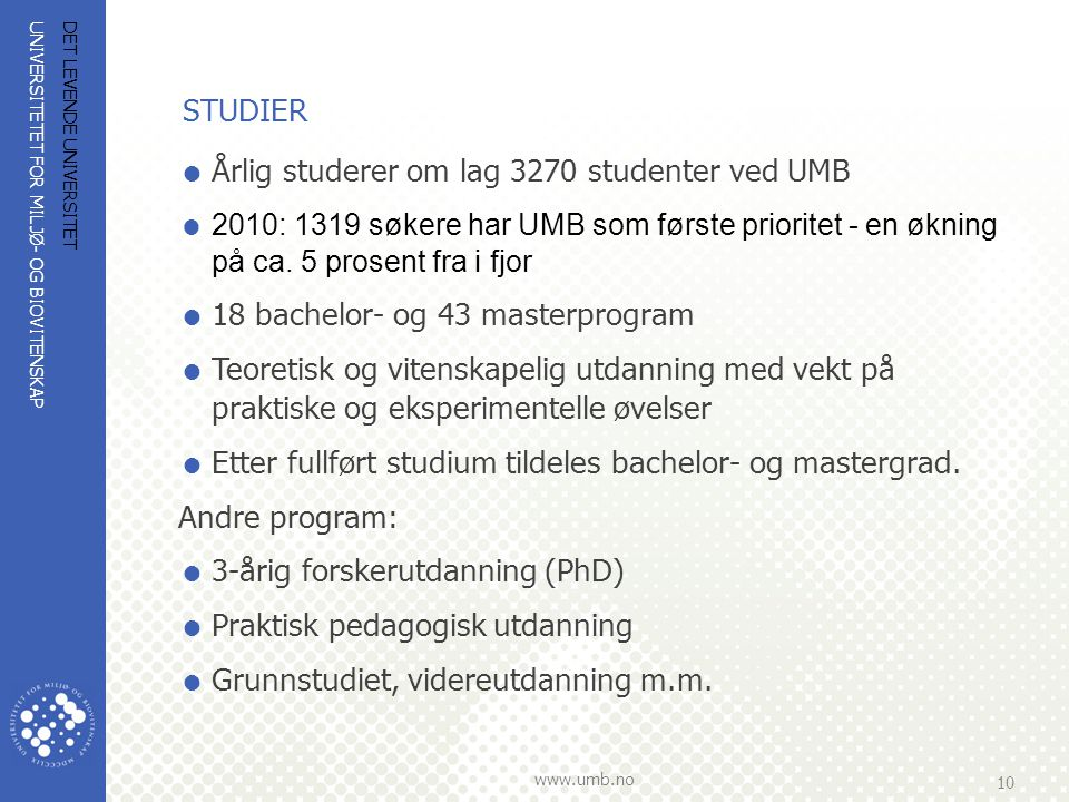 Årlig studerer om lag 3270 studenter ved UMB