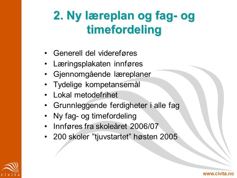 2. Ny læreplan og fag- og timefordeling