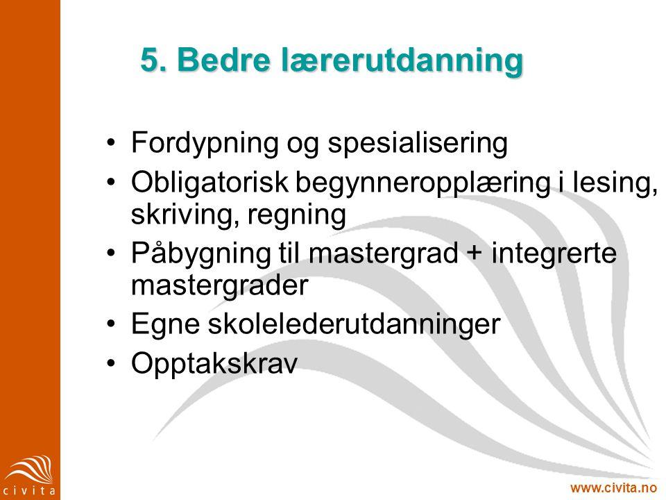 5. Bedre lærerutdanning Fordypning og spesialisering
