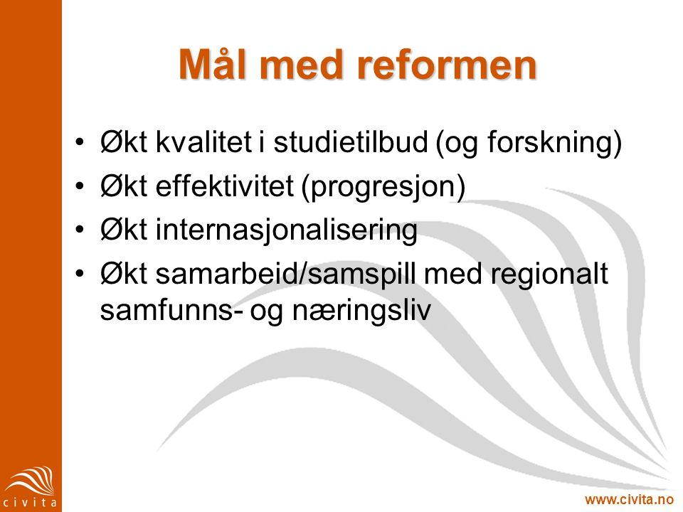 Mål med reformen Økt kvalitet i studietilbud (og forskning)