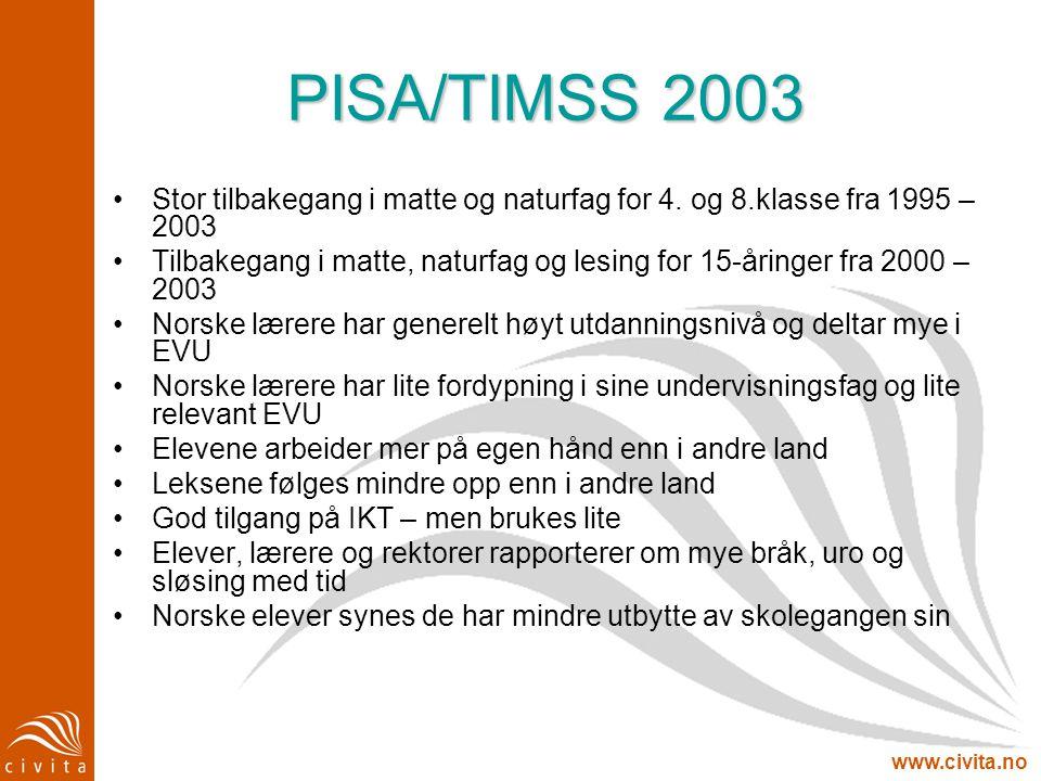 PISA/TIMSS 2003 Stor tilbakegang i matte og naturfag for 4. og 8.klasse fra 1995 – 2003.