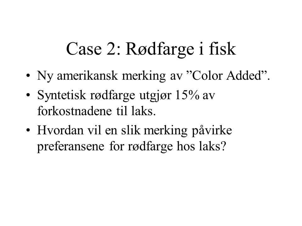Case 2: Rødfarge i fisk Ny amerikansk merking av Color Added .