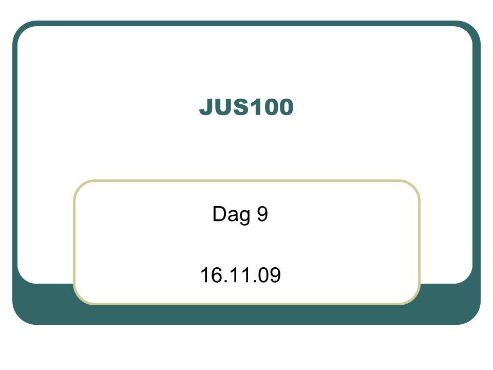JUS100 Dag 9 16.11.09