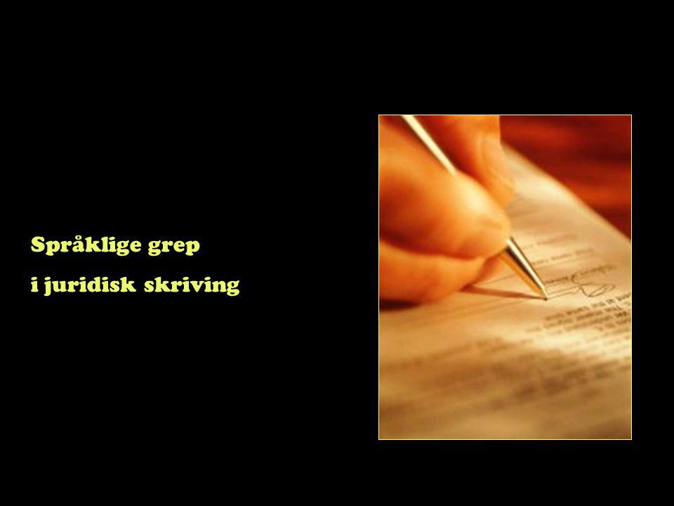 Språklige grep i juridisk skriving