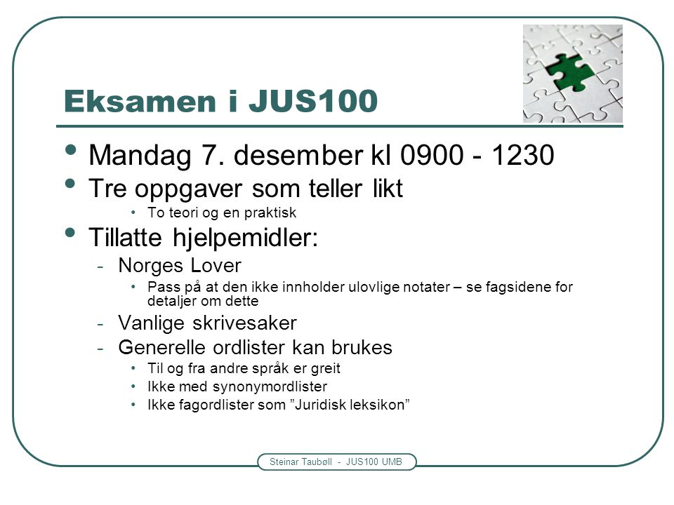 Eksamen i JUS100 Mandag 7. desember kl 0900 - 1230