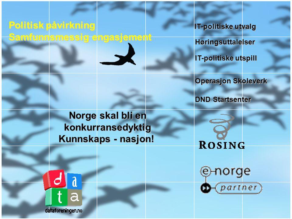 Norge skal bli en konkurransedyktig Kunnskaps - nasjon!