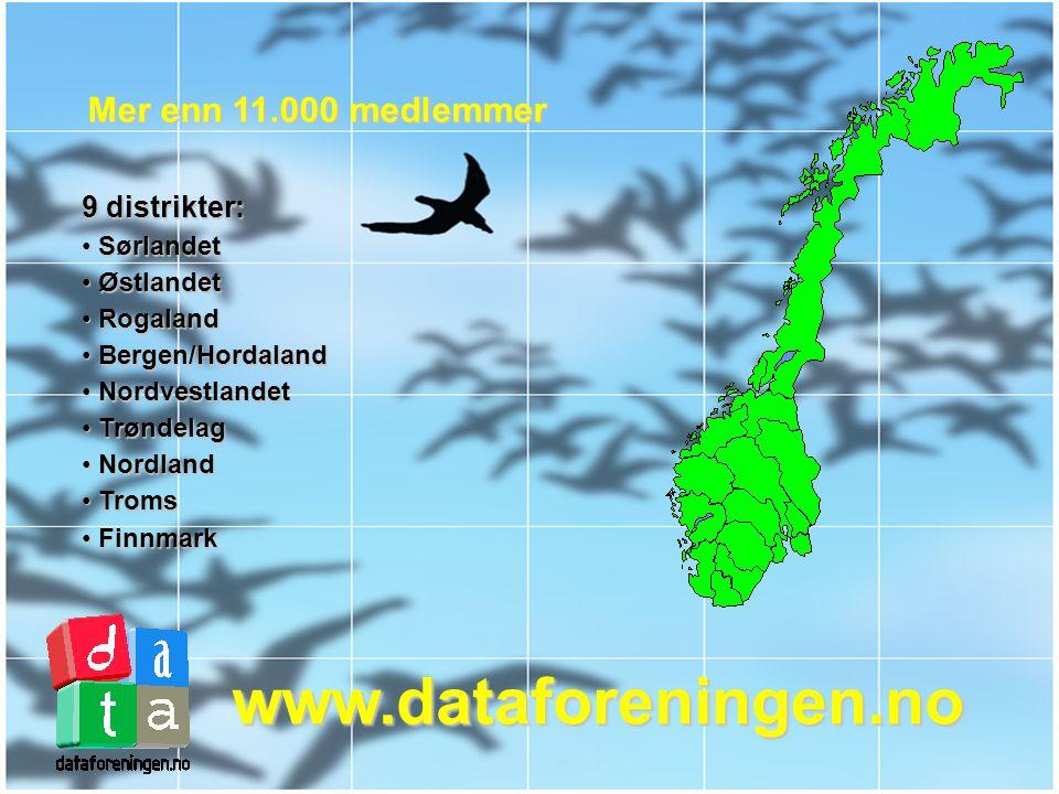 www.dataforeningen.no Mer enn 11.000 medlemmer 9 distrikter: Sørlandet