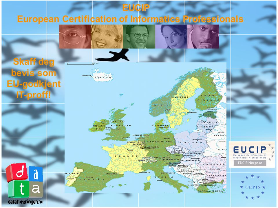 EUCIP European Certification of Informatics Professionals Skaff deg bevis som EU-godkjent IT-proff!