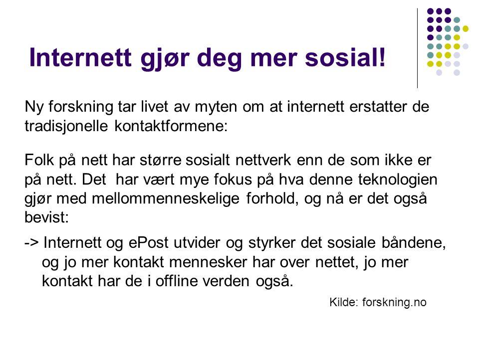 Internett gjør deg mer sosial!
