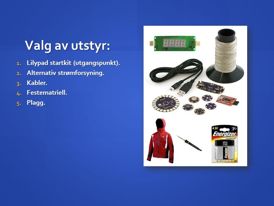 Valg av utstyr: Lilypad startkit (utgangspunkt).