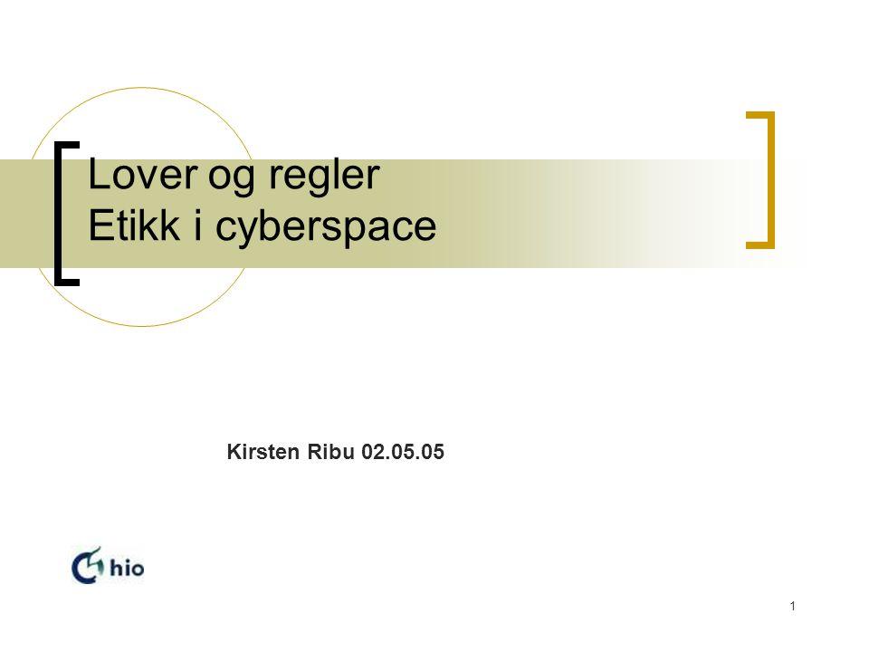 Lover og regler Etikk i cyberspace