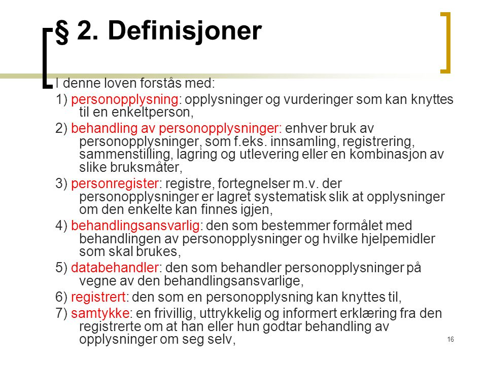 § 2. Definisjoner I denne loven forstås med:
