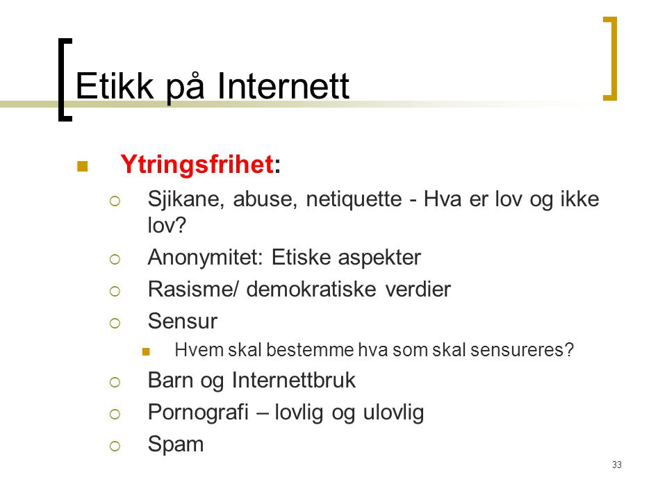 Etikk på Internett Ytringsfrihet: