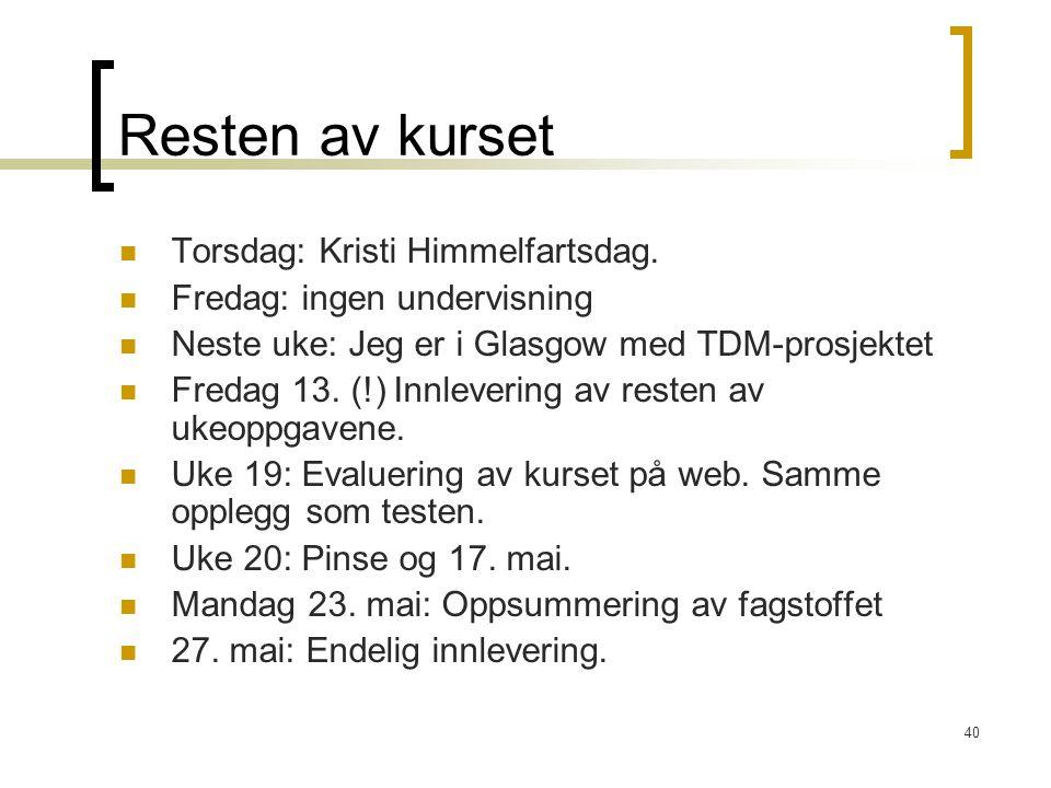 Resten av kurset Torsdag: Kristi Himmelfartsdag.