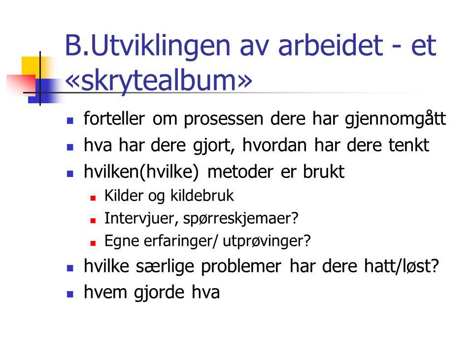 B.Utviklingen av arbeidet - et «skrytealbum»