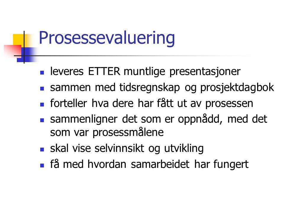 Prosessevaluering leveres ETTER muntlige presentasjoner
