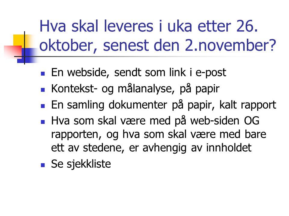 Hva skal leveres i uka etter 26. oktober, senest den 2.november