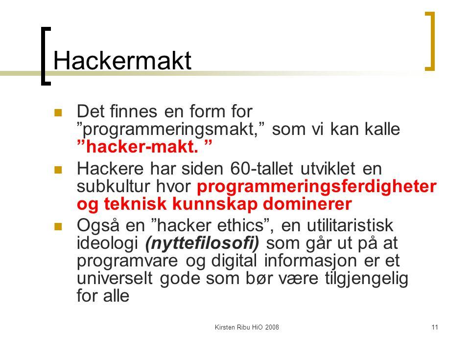 Hackermakt Det finnes en form for programmeringsmakt, som vi kan kalle hacker-makt.