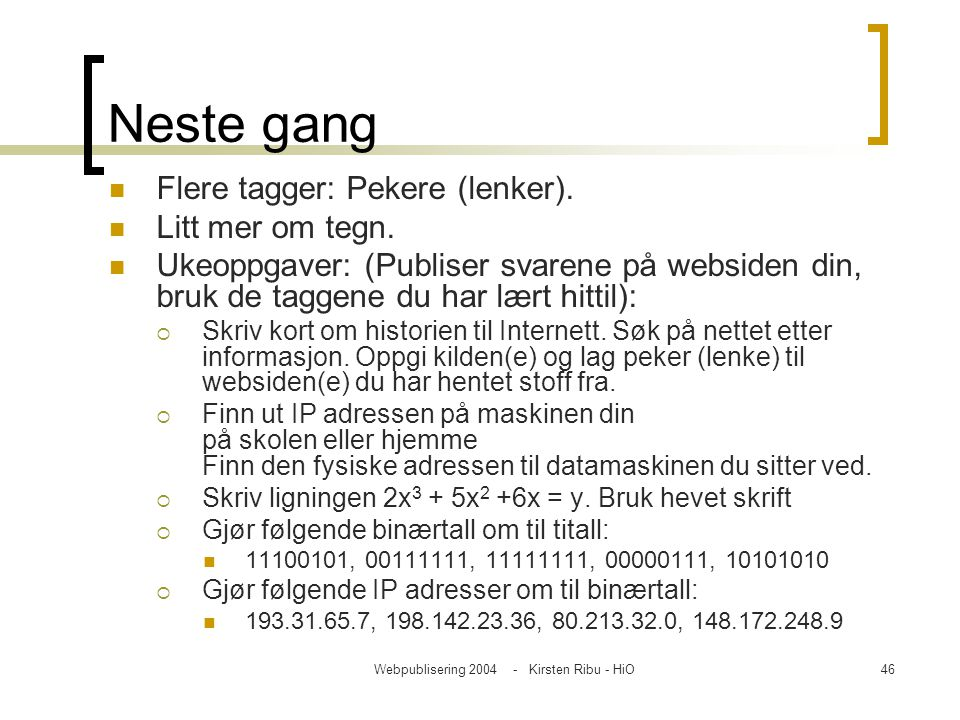 Webpublisering 2004 - Kirsten Ribu - HiO