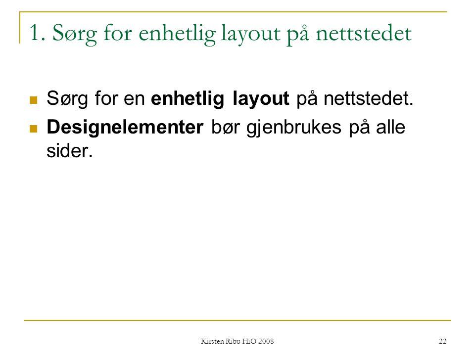 1. Sørg for enhetlig layout på nettstedet