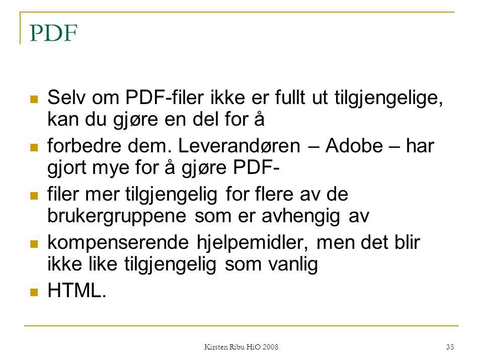 PDF Selv om PDF-filer ikke er fullt ut tilgjengelige, kan du gjøre en del for å. forbedre dem. Leverandøren – Adobe – har gjort mye for å gjøre PDF-
