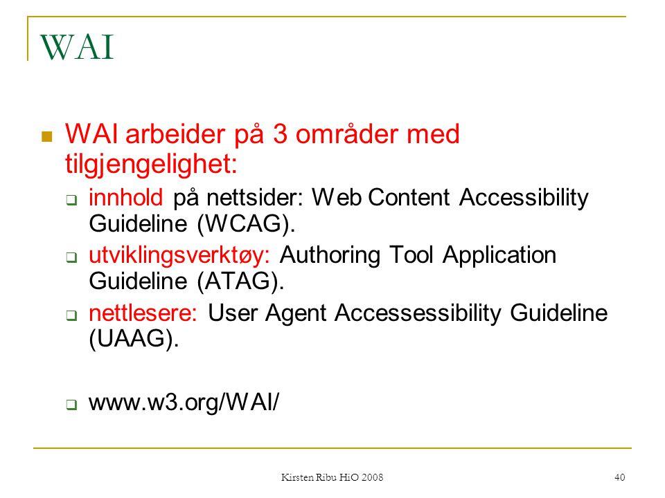 WAI WAI arbeider på 3 områder med tilgjengelighet: