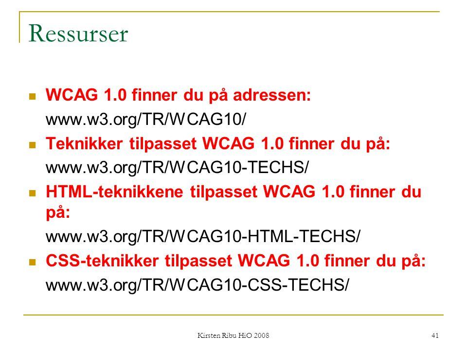 Ressurser WCAG 1.0 finner du på adressen: www.w3.org/TR/WCAG10/