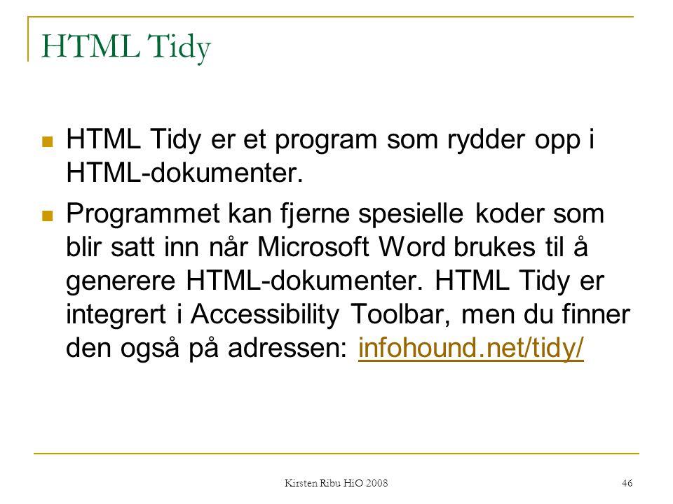 HTML Tidy HTML Tidy er et program som rydder opp i HTML-dokumenter.