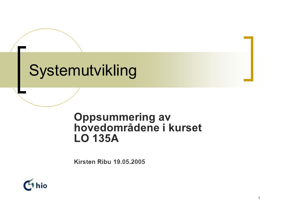 Oppsummering av hovedområdene i kurset LO 135A Kirsten Ribu 19.05.2005