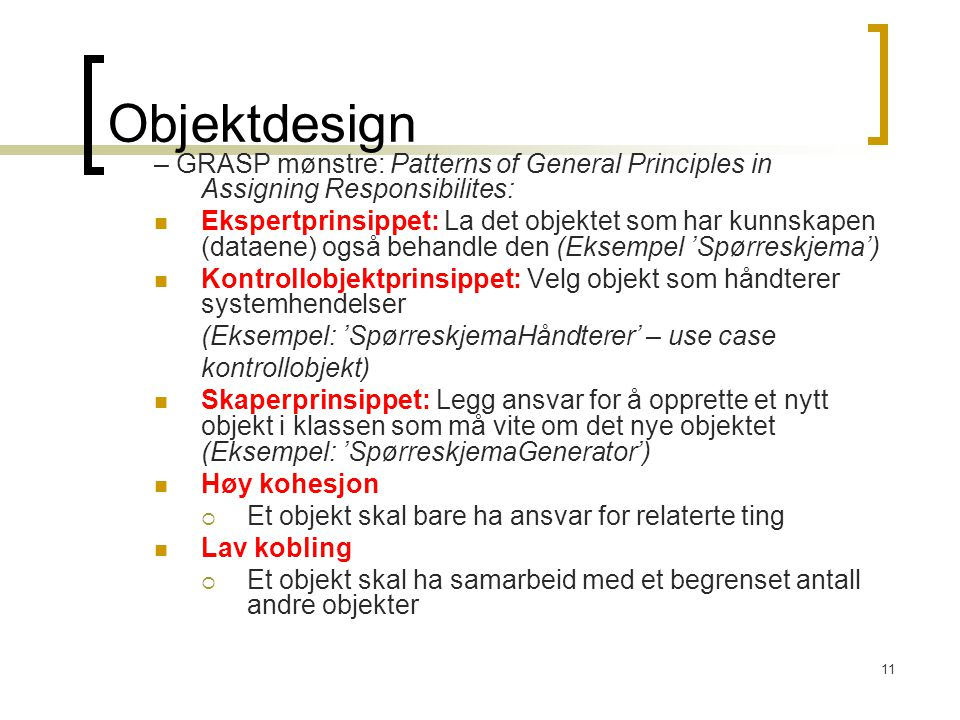 Objektdesign – GRASP mønstre: Patterns of General Principles in Assigning Responsibilites: