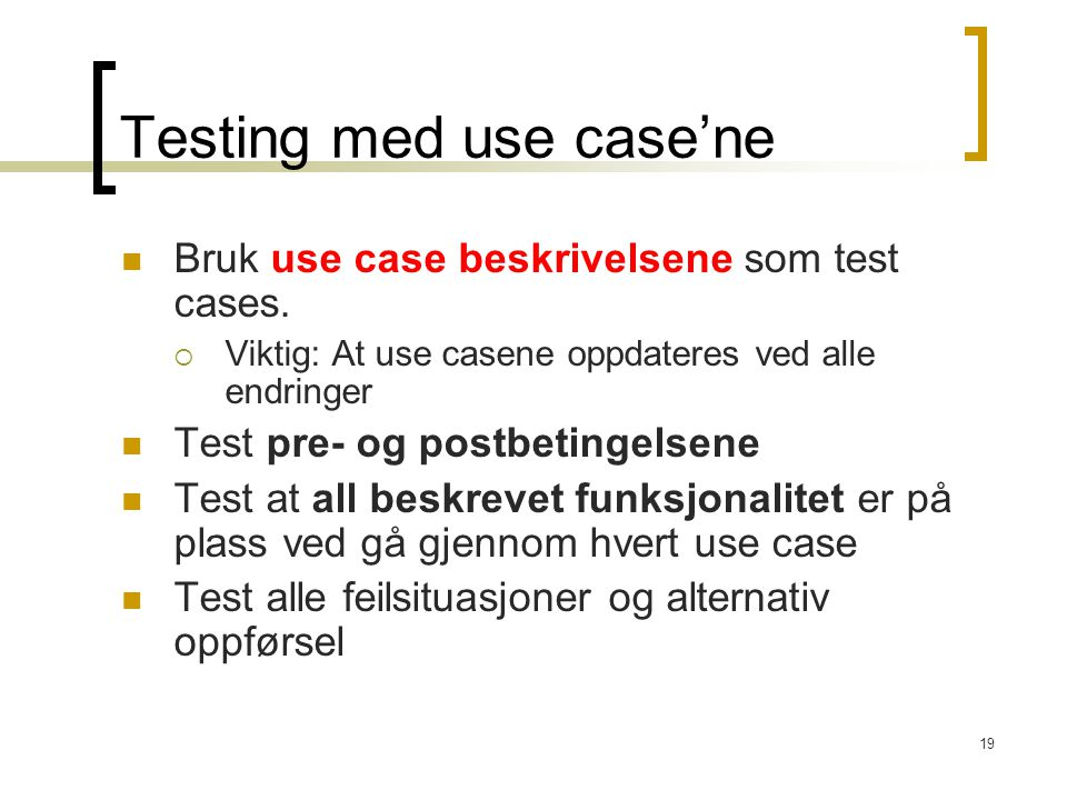 Testing med use case'ne