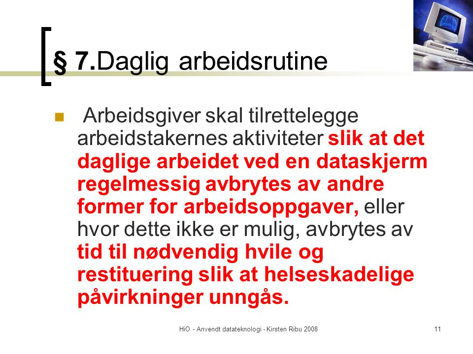 § 7.Daglig arbeidsrutine