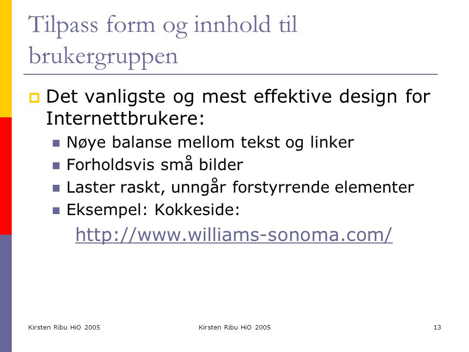 Tilpass form og innhold til brukergruppen