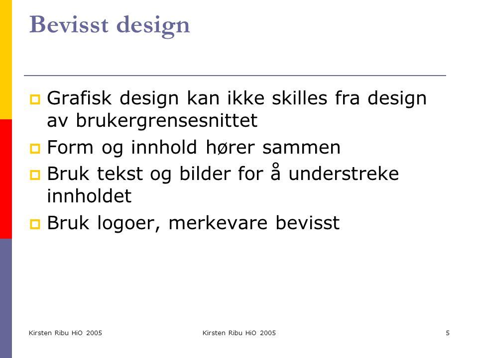 Bevisst design Grafisk design kan ikke skilles fra design av brukergrensesnittet. Form og innhold hører sammen.