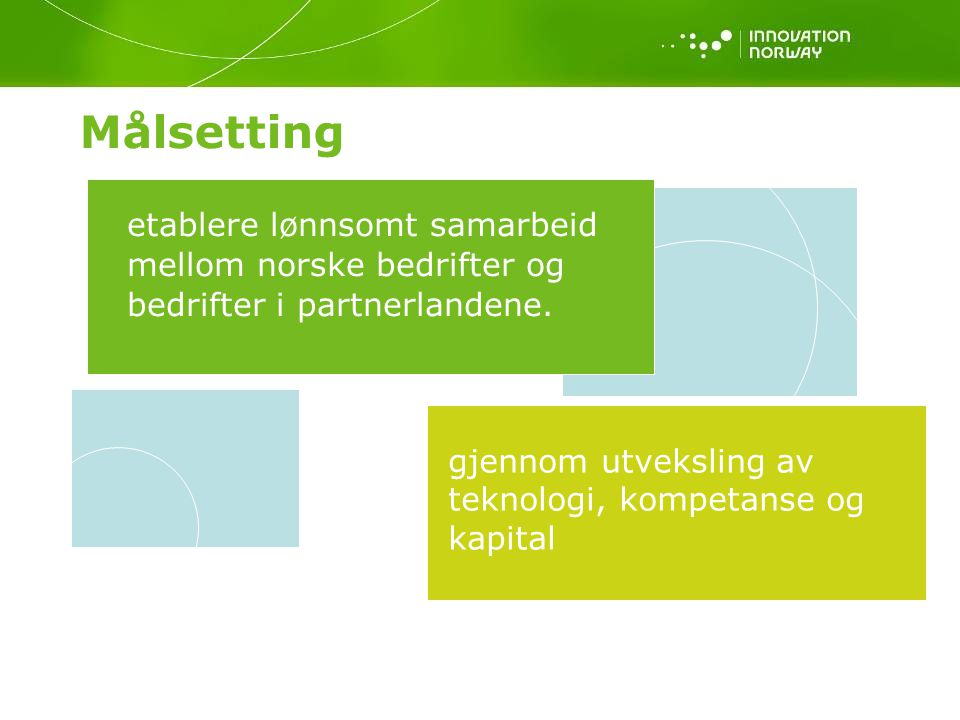 Målsetting etablere lønnsomt samarbeid mellom norske bedrifter og